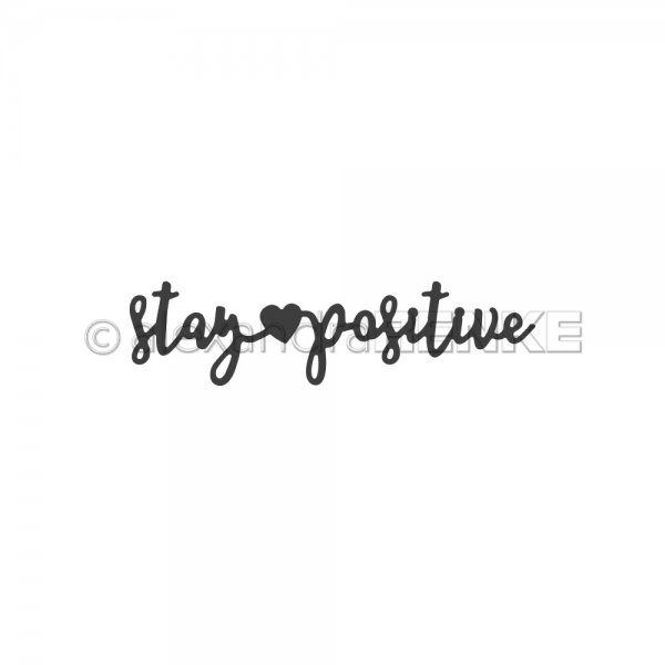 S'-Die 'Stay positive'