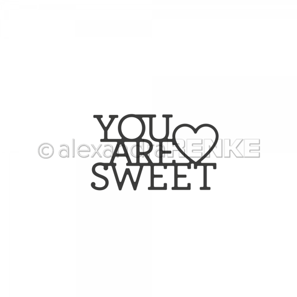 S'-Die 'You are sweet'