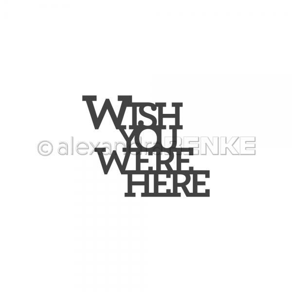 S'-Die 'Wish you were here'